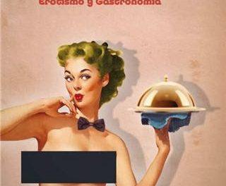 Erotismo y gastronomía (del 17 al 20)