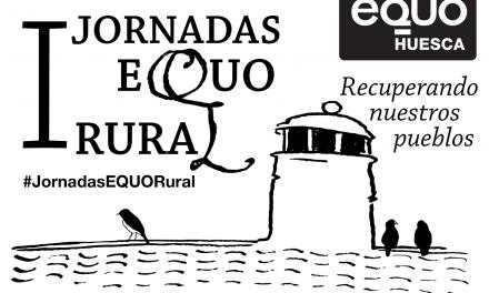 I Jornadas EQUO Huesca Rural (sábado 13 y domingo 14)