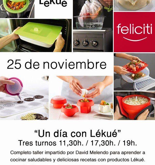 Un día con Lékué (martes, 25)