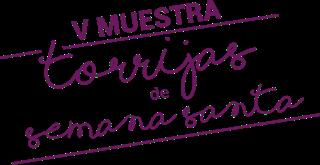 HOYA DE HUESCA. V Muestra de torrijas de Semana Santa (del 21 al 27)
