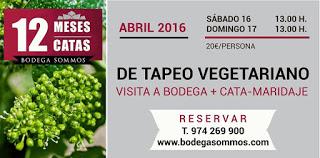 Cata, tapeo vegetariano y visita a Bodega Sommos (sábado y domingo, 16 y 17)