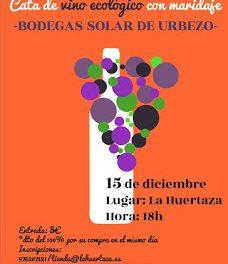 Cata de vino ecológico en LA HUERTAZA (jueves, 15)