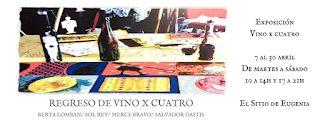 """Exposición """"Vino x Cuatro"""" (hasta el 30 de abril)"""