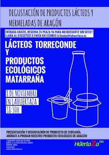 Degustación de LÁCTEOS TORRECONTE y productos ecológicos del Matarraña en LA HUERTAZA (miércoles, 8)