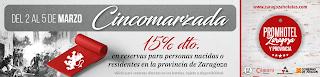 ZARAGOZA Y PROVINCIA. Promoción cincomarzada (del 2 al 5 de marzo)