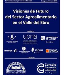 Jornada Visiones de futuro en el Sector Agroalimentario del Valle del Ebro (lunes, 28)