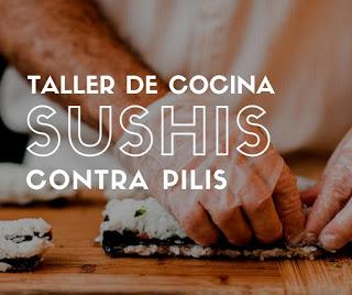 Taller de Cocina Sushis contra Pilis (viernes, 5)
