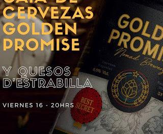 Cata de cervezas Golden Promise y Quesos D'Estrabilla (viernes, 16)